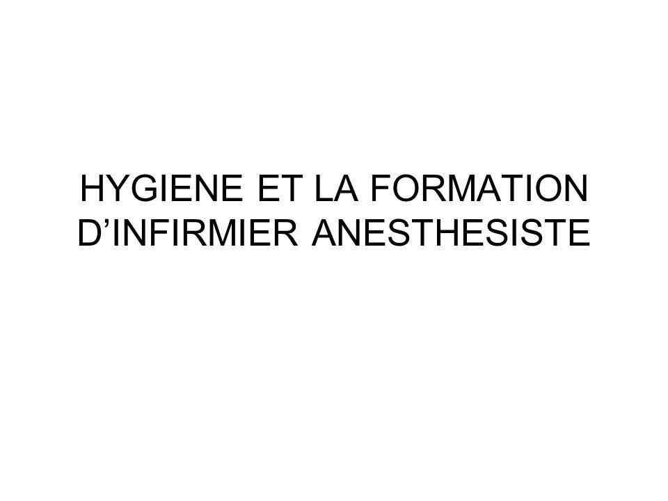 HYGIENE ET LA FORMATION D'INFIRMIER ANESTHESISTE
