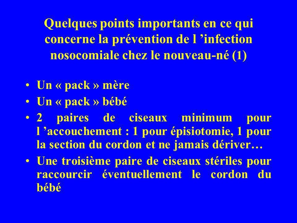 Quelques points importants en ce qui concerne la prévention de l 'infection nosocomiale chez le nouveau-né (1)