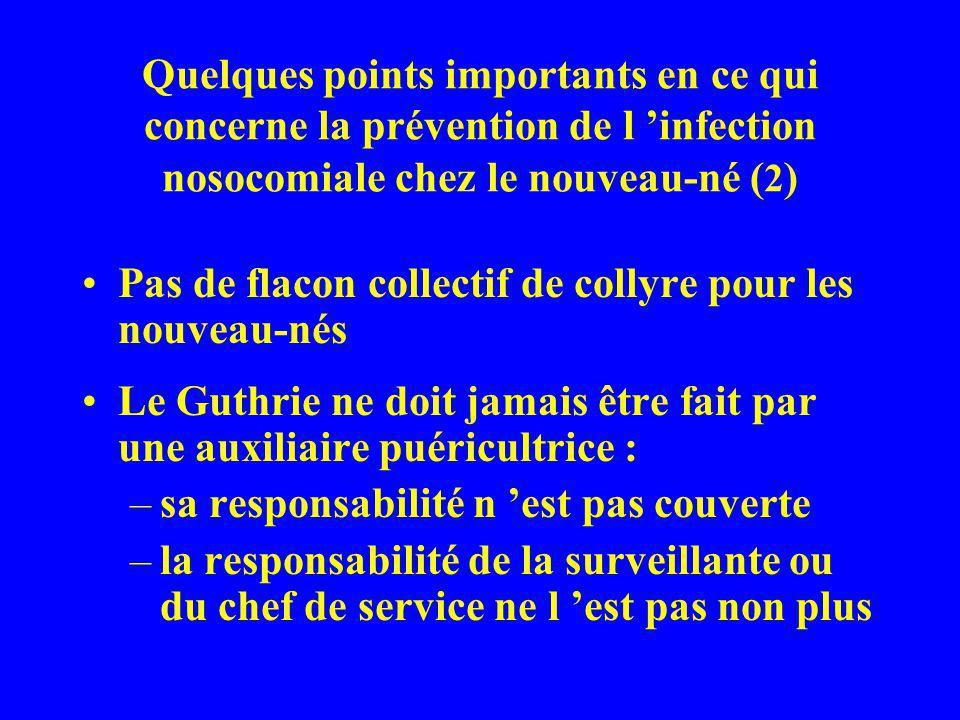 Quelques points importants en ce qui concerne la prévention de l 'infection nosocomiale chez le nouveau-né (2)