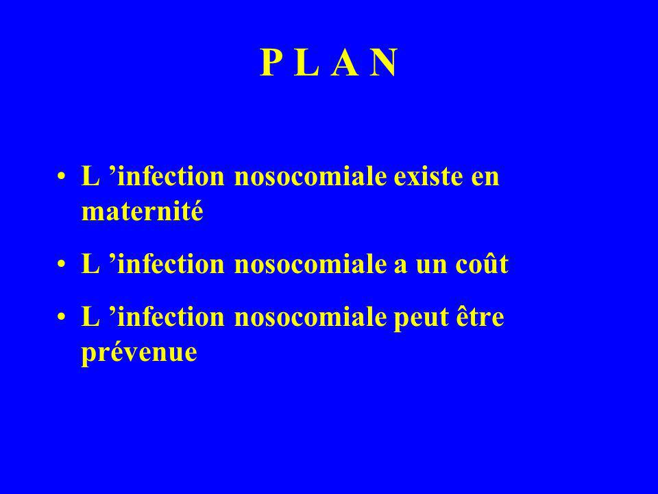 P L A N L 'infection nosocomiale existe en maternité