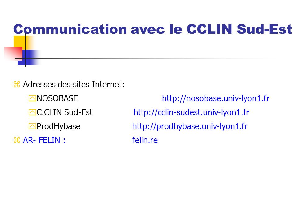 Communication avec le CCLIN Sud-Est