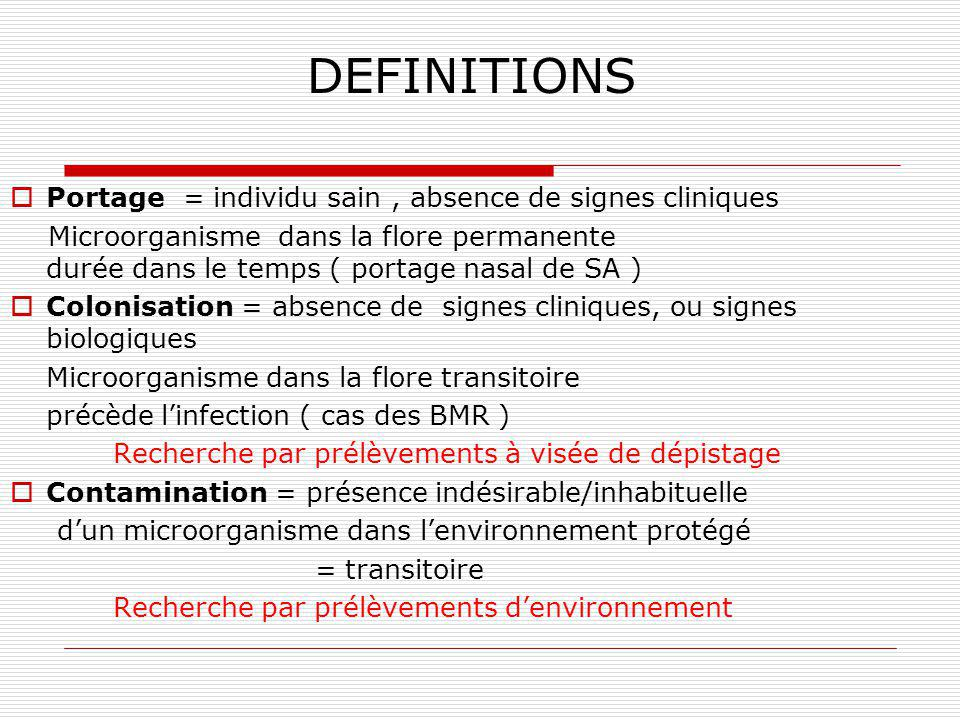 DEFINITIONS Portage = individu sain , absence de signes cliniques