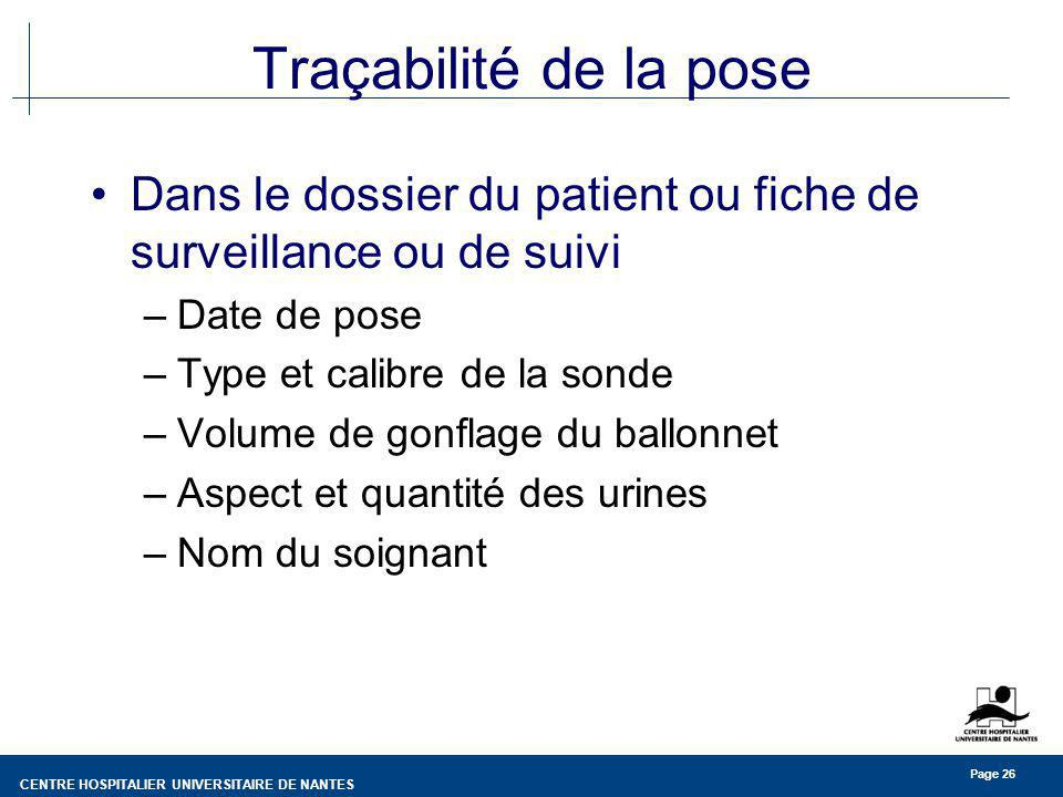 Traçabilité de la pose Dans le dossier du patient ou fiche de surveillance ou de suivi. Date de pose.