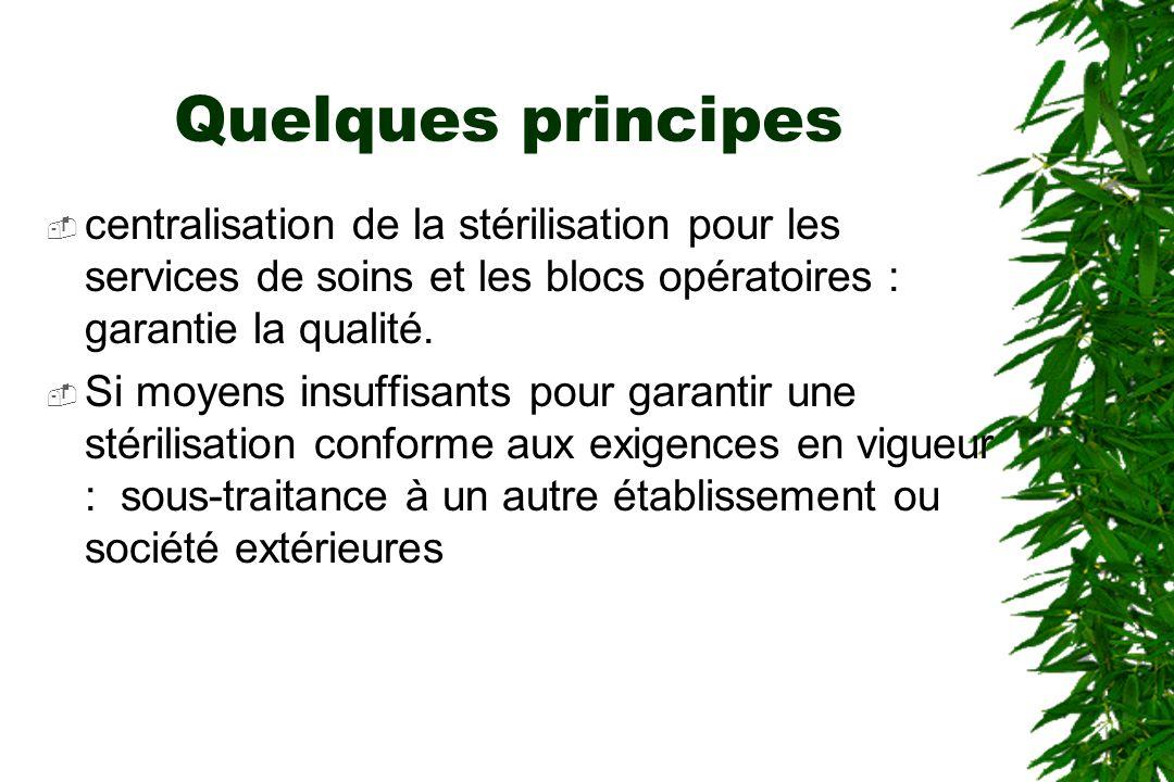 Quelques principes centralisation de la stérilisation pour les services de soins et les blocs opératoires : garantie la qualité.