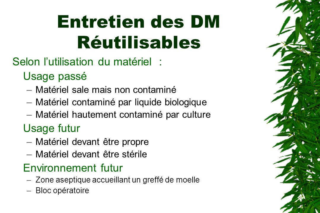 Entretien des DM Réutilisables