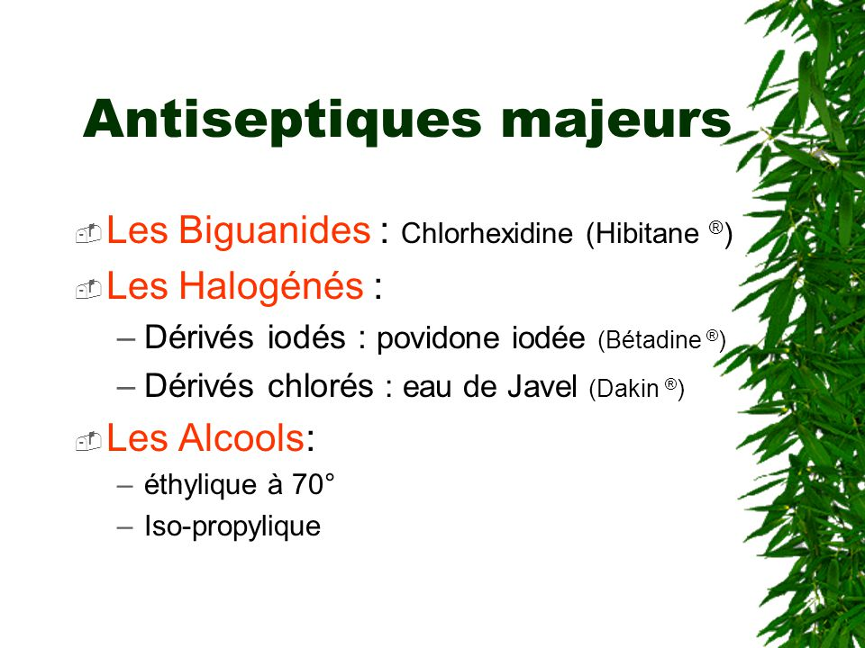 Antiseptiques majeurs