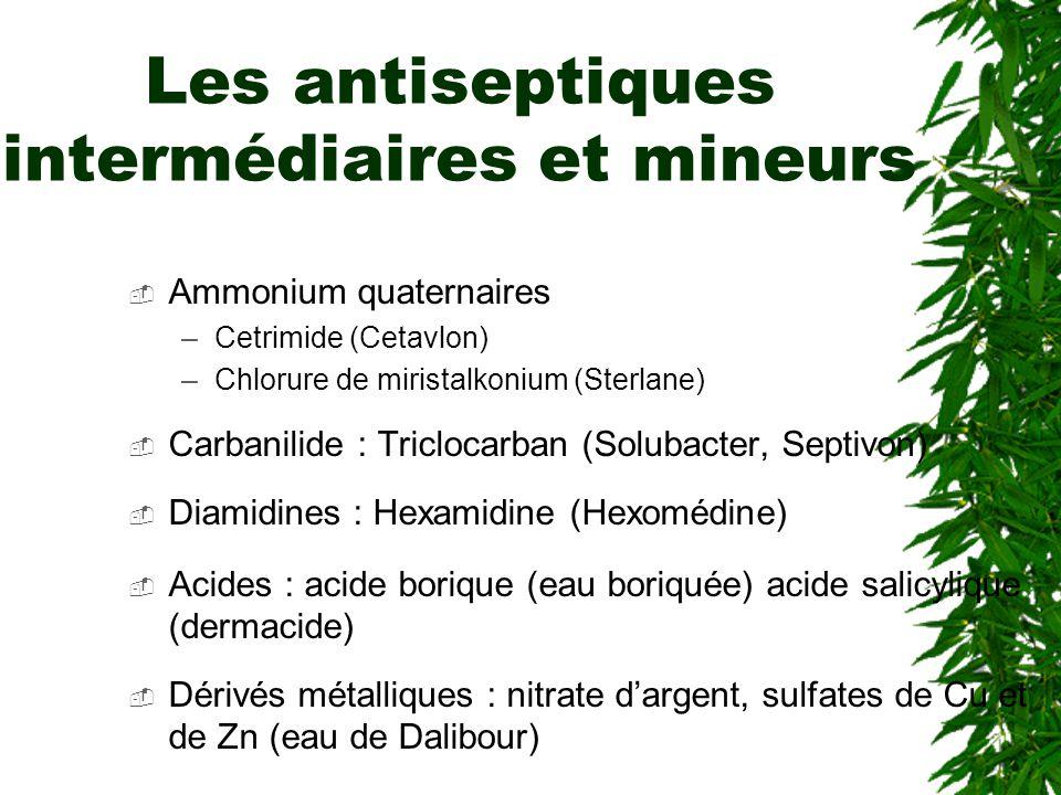Les antiseptiques intermédiaires et mineurs