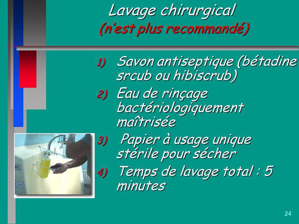 Lavage chirurgical (n'est plus recommandé)