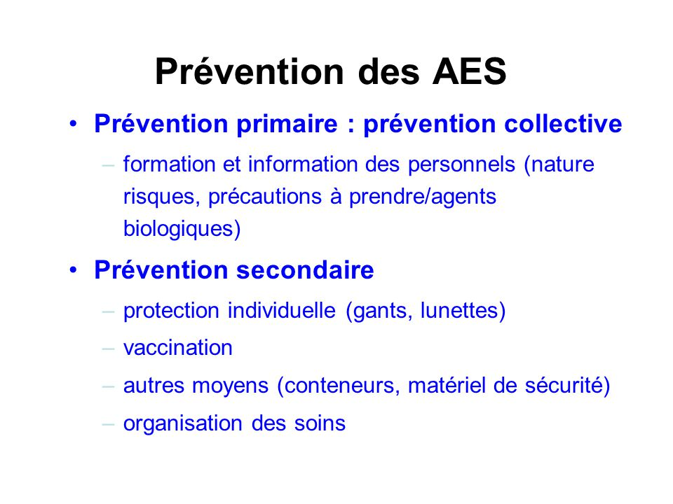Prévention des AES Prévention primaire : prévention collective