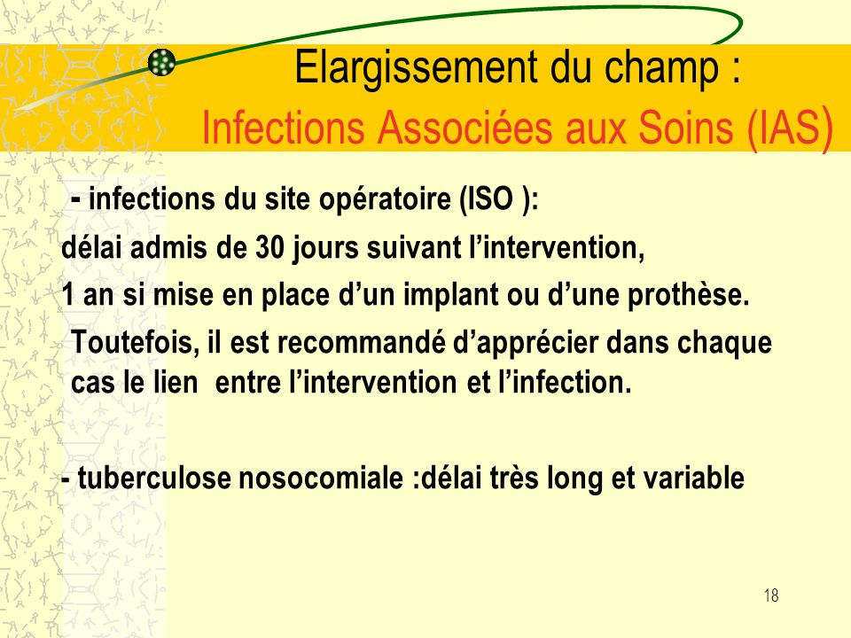 Elargissement du champ : Infections Associées aux Soins (IAS)
