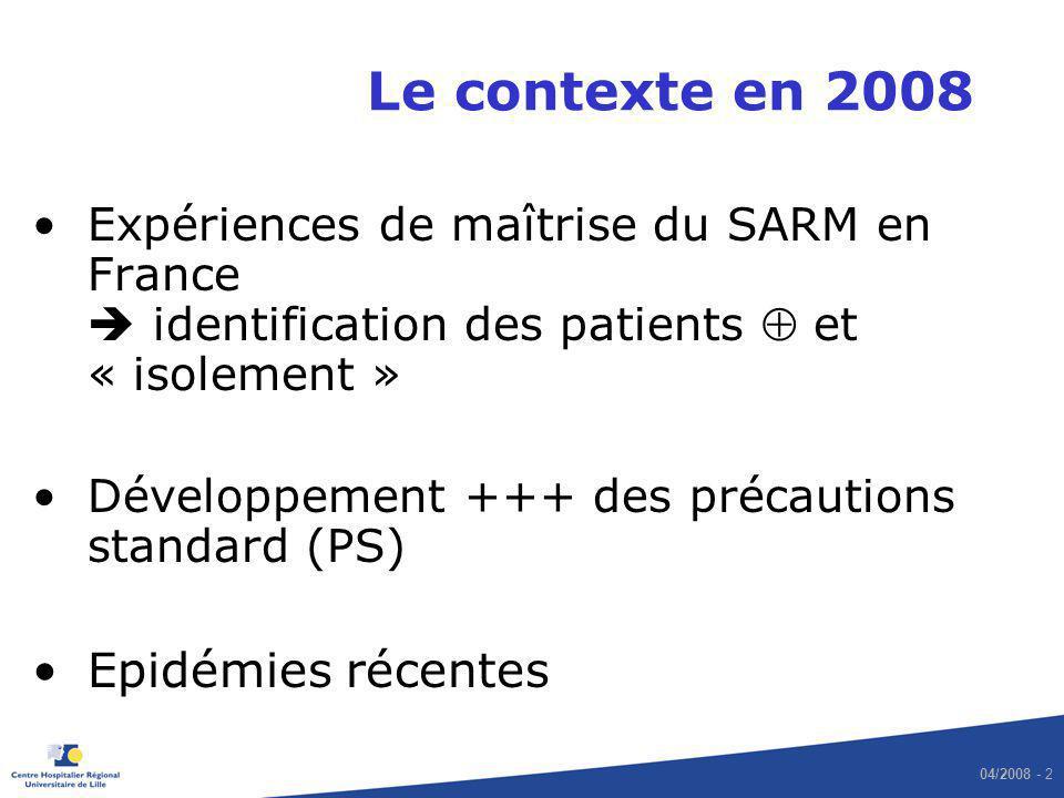 Le contexte en 2008 Epidémies récentes