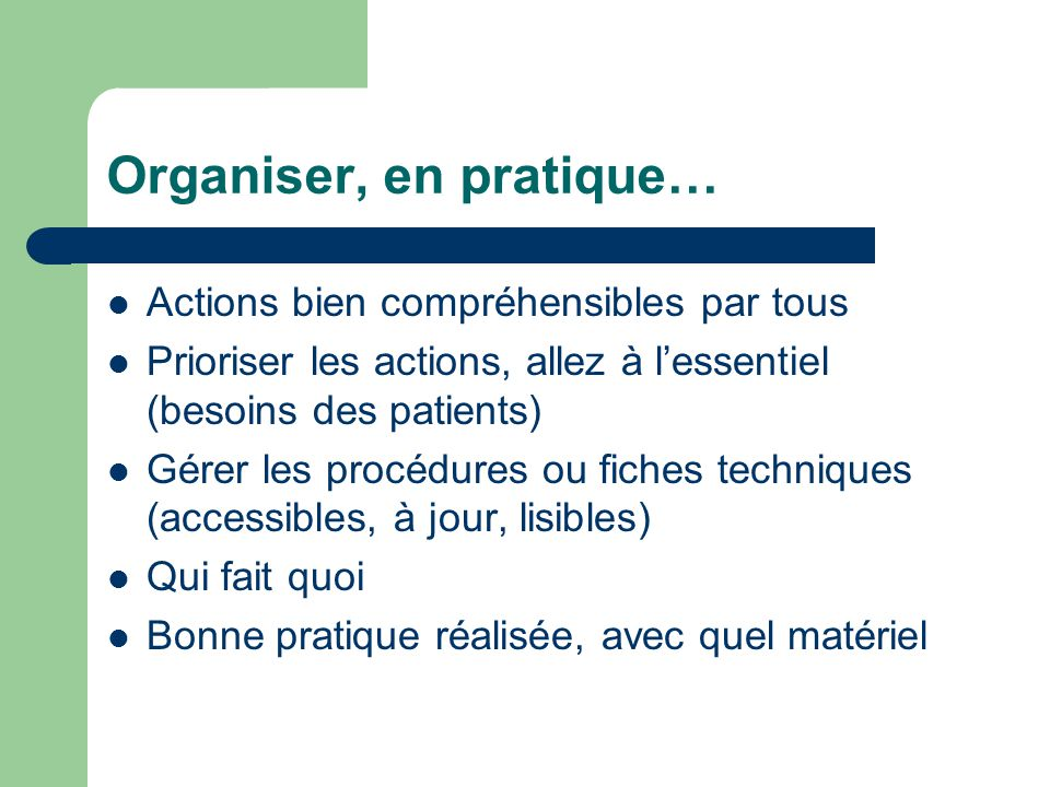 Organiser, en pratique…