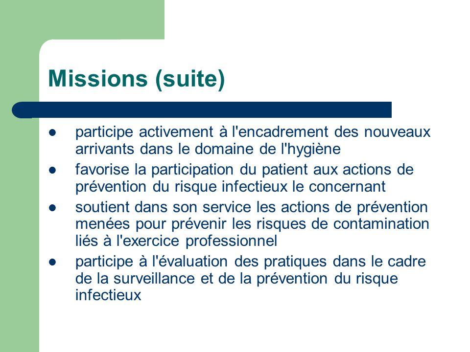 Missions (suite) participe activement à l encadrement des nouveaux arrivants dans le domaine de l hygiène.