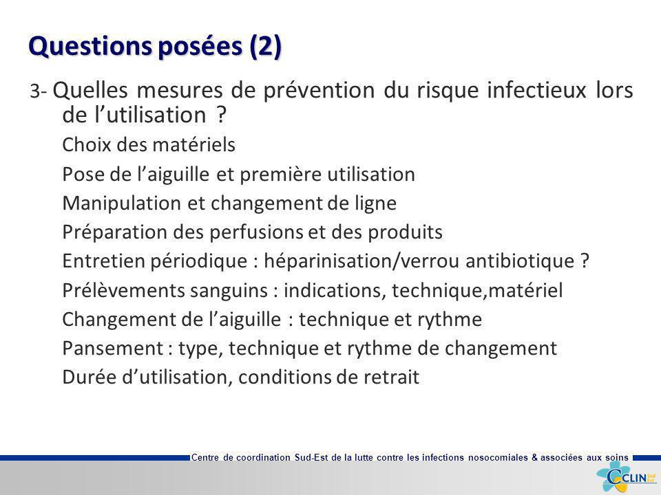 Questions posées (2) 3- Quelles mesures de prévention du risque infectieux lors de l'utilisation Choix des matériels.
