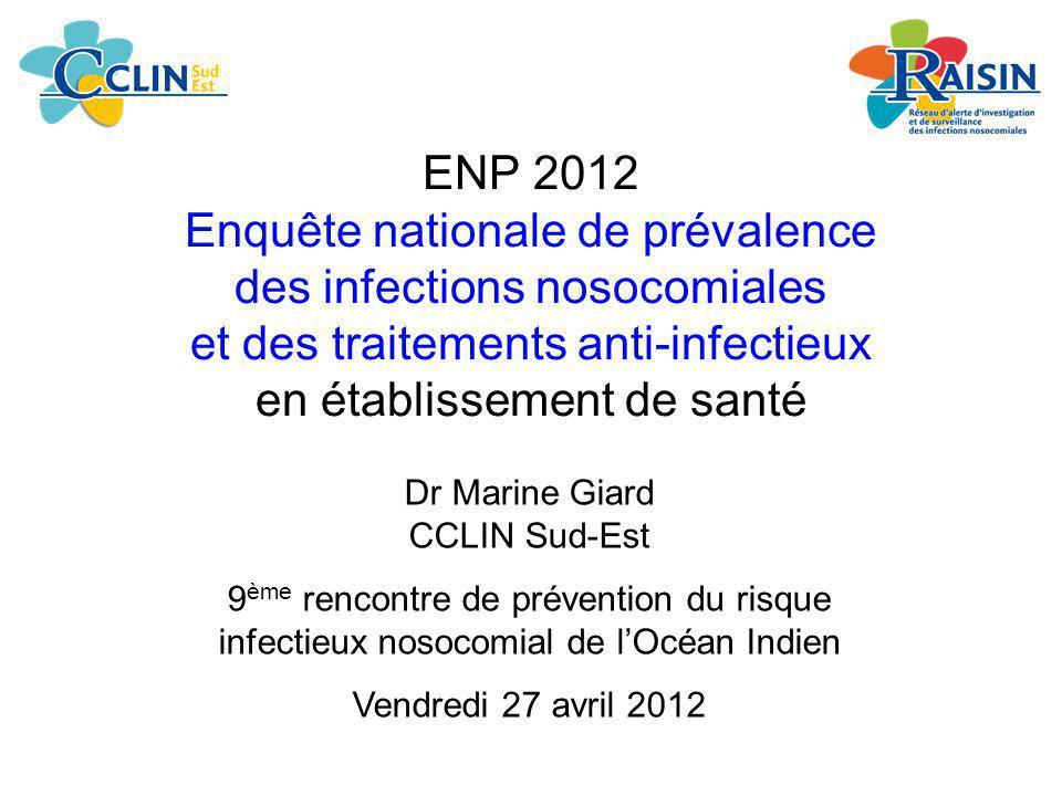 ENP 2012 Enquête nationale de prévalence des infections nosocomiales et des traitements anti-infectieux en établissement de santé