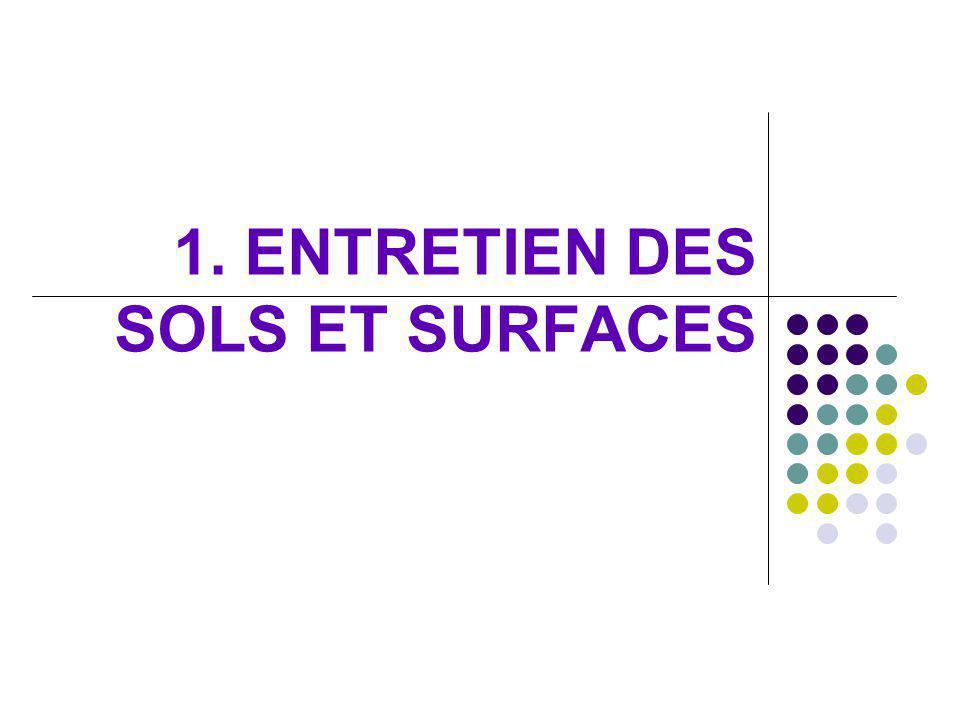 1. ENTRETIEN DES SOLS ET SURFACES