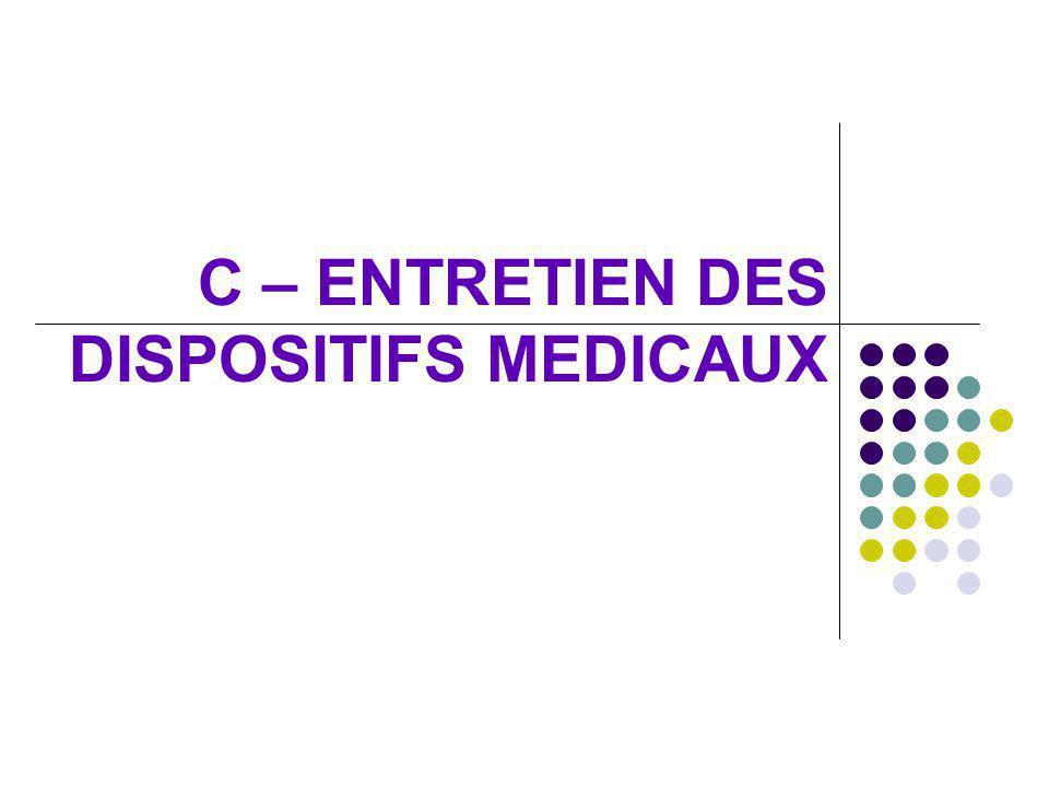C – ENTRETIEN DES DISPOSITIFS MEDICAUX