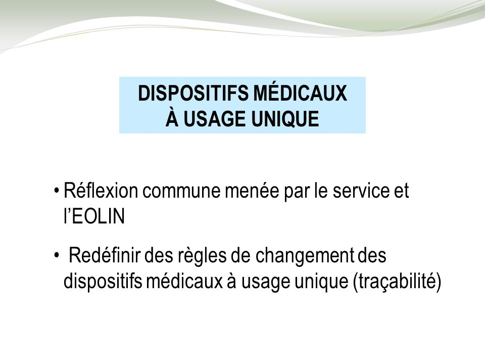 DISPOSITIFS MÉDICAUX À USAGE UNIQUE