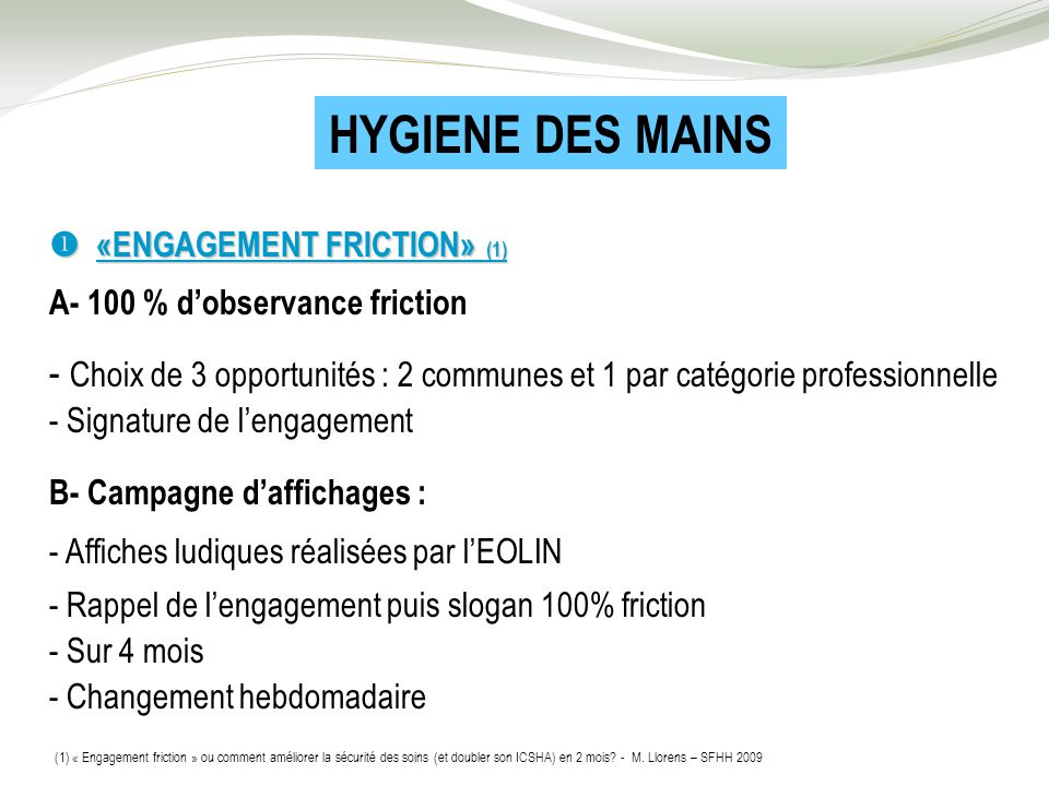 HYGIENE DES MAINS  «ENGAGEMENT FRICTION» (1) A- 100 % d'observance friction.