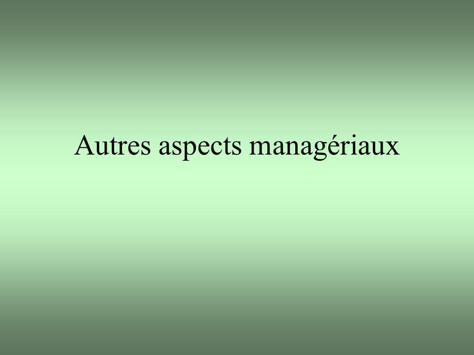 Autres aspects managériaux