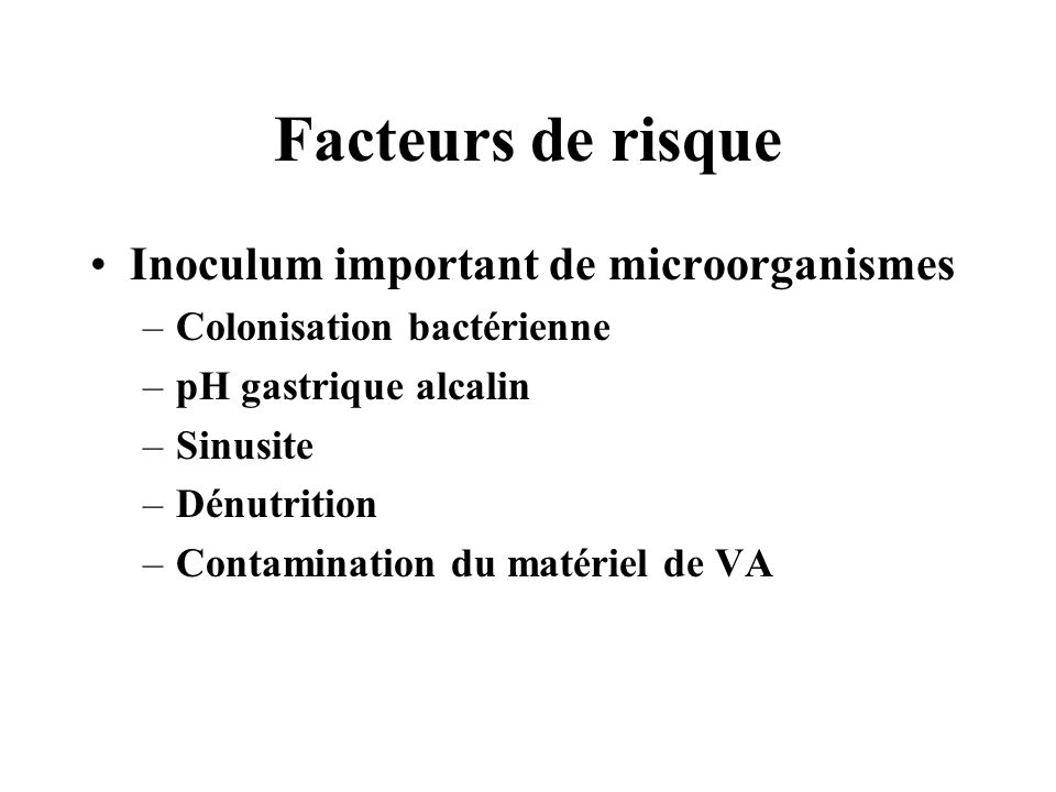 Facteurs de risque Inoculum important de microorganismes