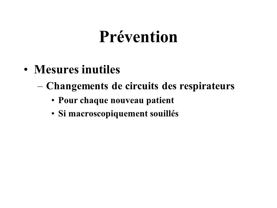 Prévention Mesures inutiles Changements de circuits des respirateurs