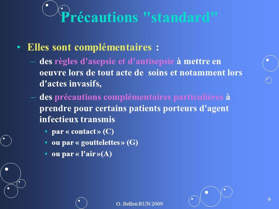 Précautions standard Elles sont complémentaires :