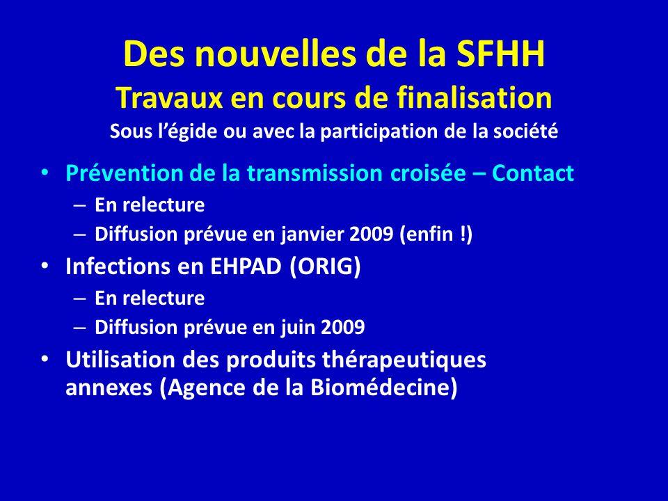 Des nouvelles de la SFHH Travaux en cours de finalisation Sous l'égide ou avec la participation de la société