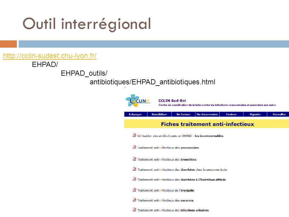 Outil interrégional http://cclin-sudest.chu-lyon.fr/ EHPAD/