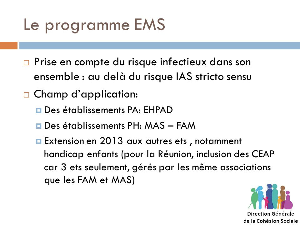 Le programme EMS Prise en compte du risque infectieux dans son ensemble : au delà du risque IAS stricto sensu.