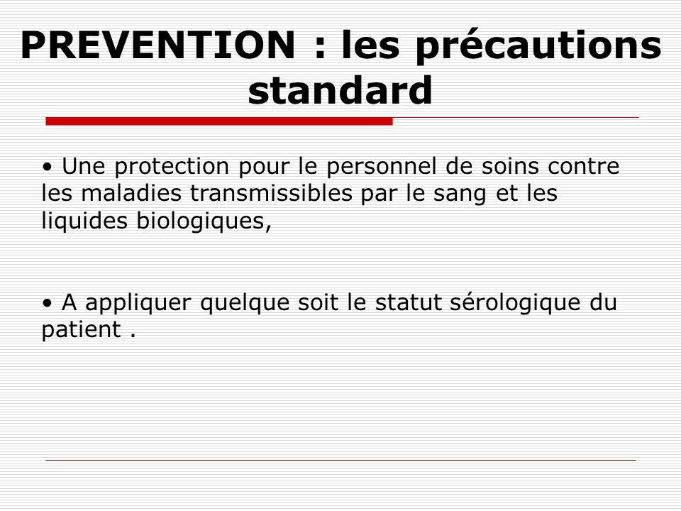 PREVENTION : les précautions standard