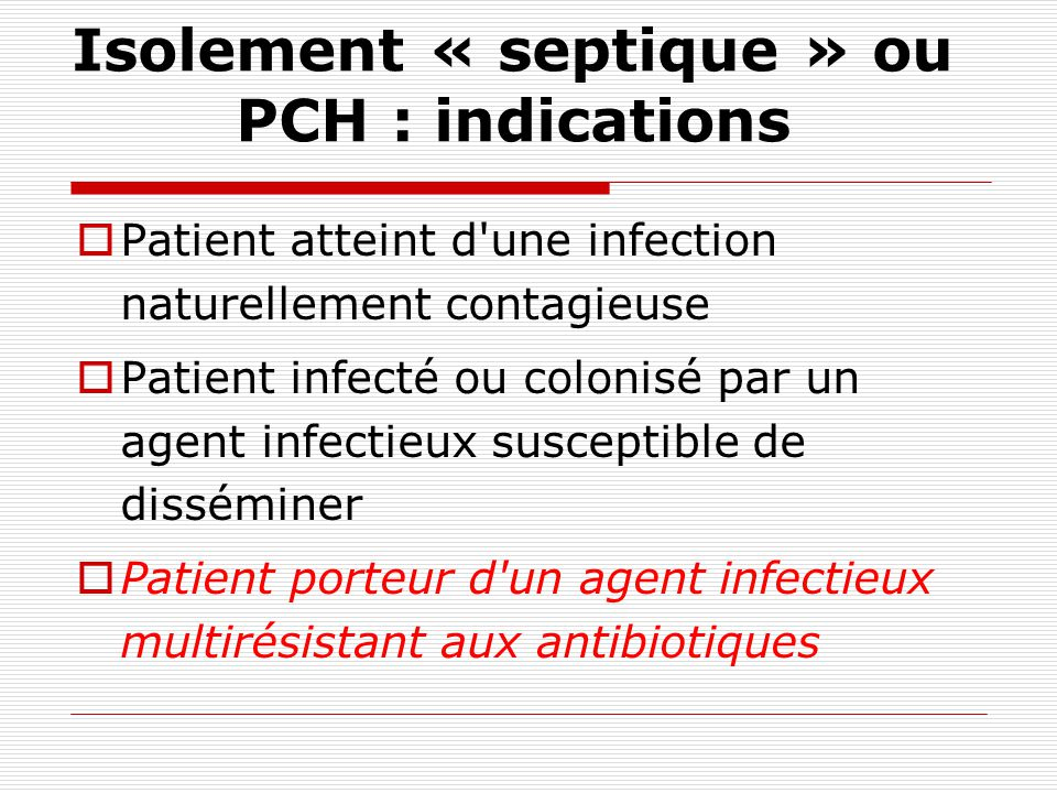Isolement « septique » ou PCH : indications