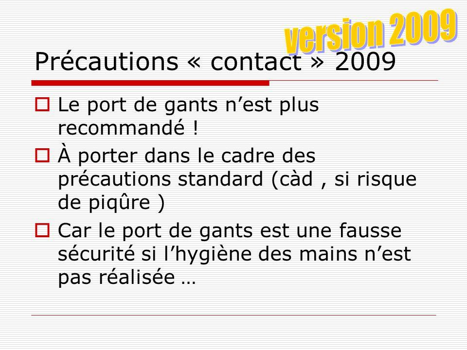 Précautions « contact » 2009