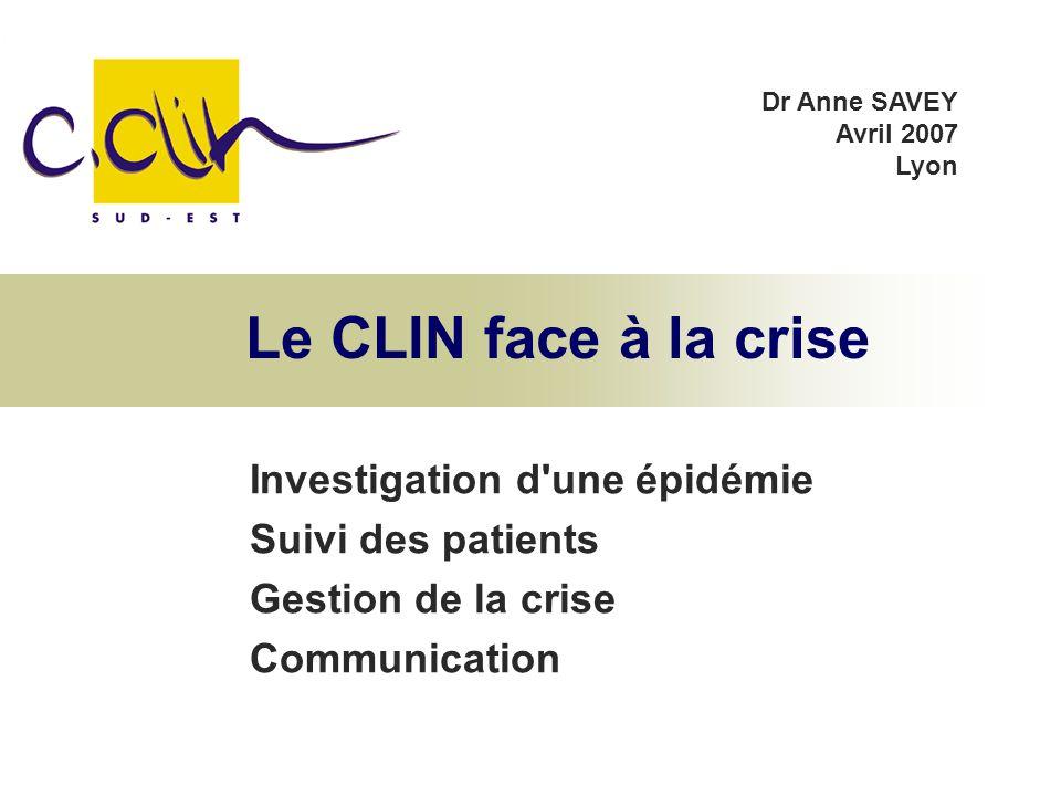 Le CLIN face à la crise Investigation d une épidémie