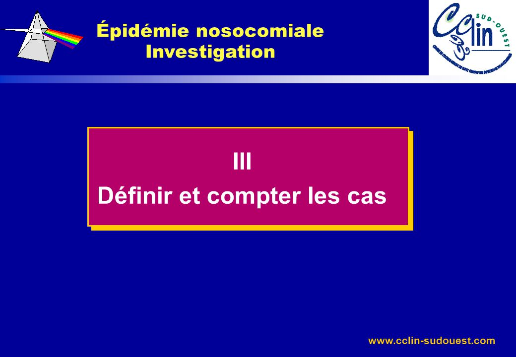 Épidémie nosocomiale Investigation Définir et compter les cas
