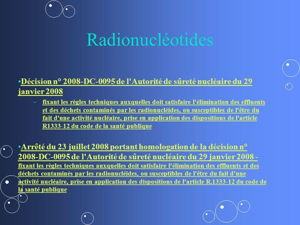 Radionucléotides Décision n° 2008-DC-0095 de l Autorité de sûreté nucléaire du 29 janvier 2008.