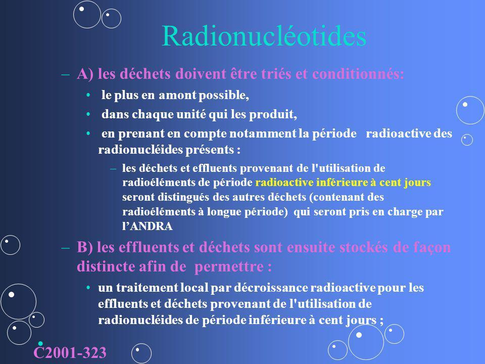 Radionucléotides A) les déchets doivent être triés et conditionnés: