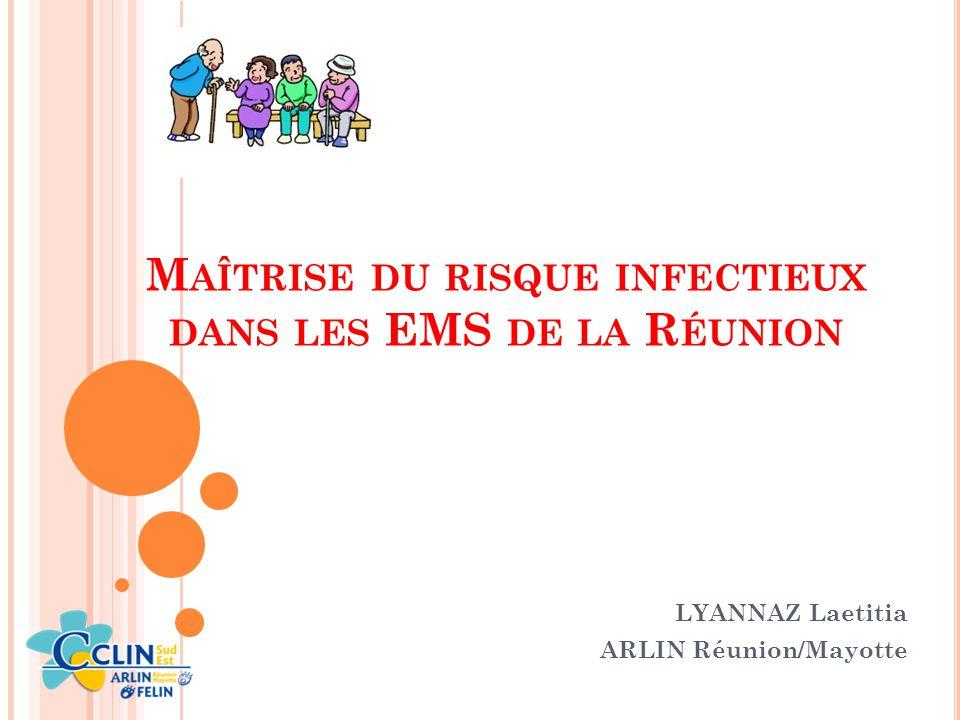 Maîtrise du risque infectieux dans les EMS de la Réunion