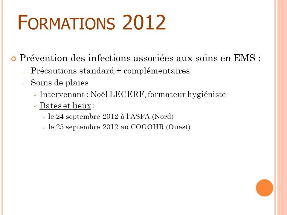 Formations 2012 Prévention des infections associées aux soins en EMS :