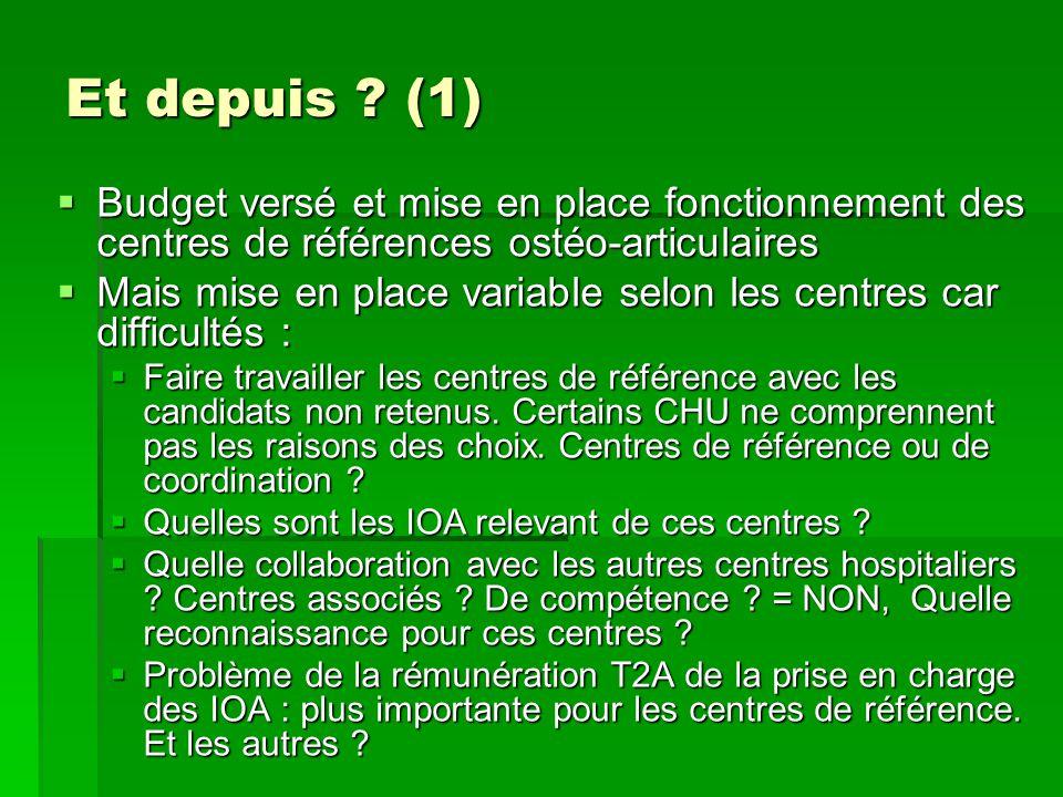 Et depuis (1) Budget versé et mise en place fonctionnement des centres de références ostéo-articulaires.