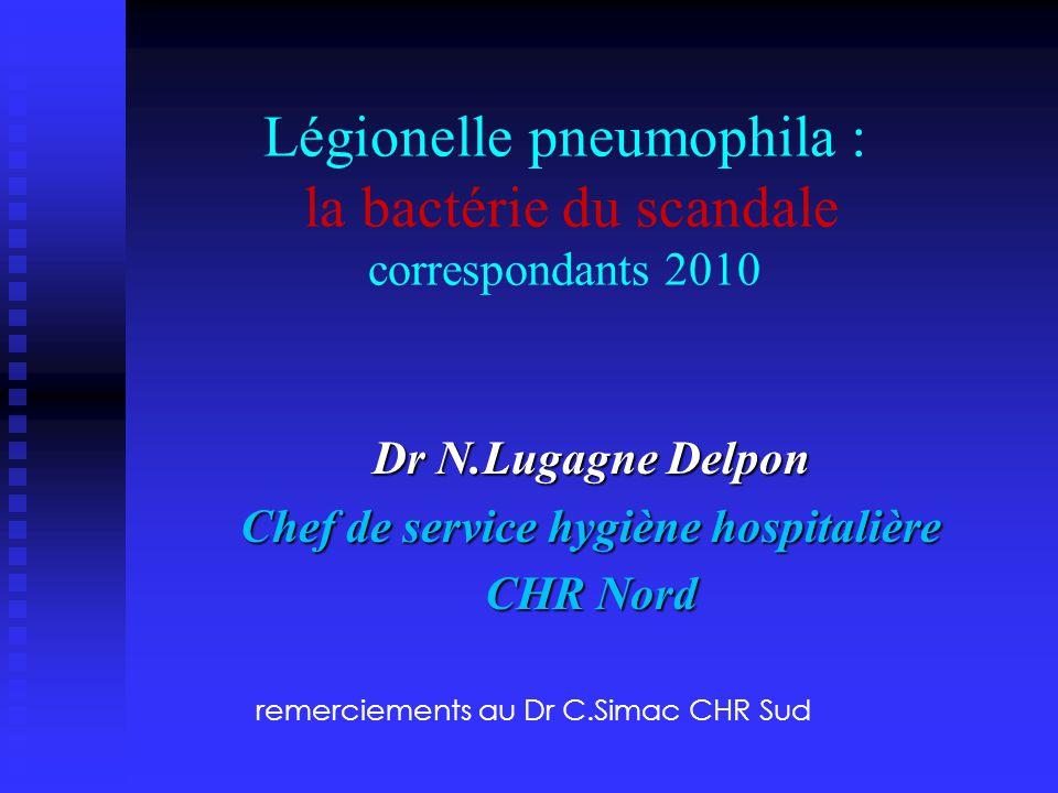 Légionelle pneumophila : la bactérie du scandale correspondants 2010