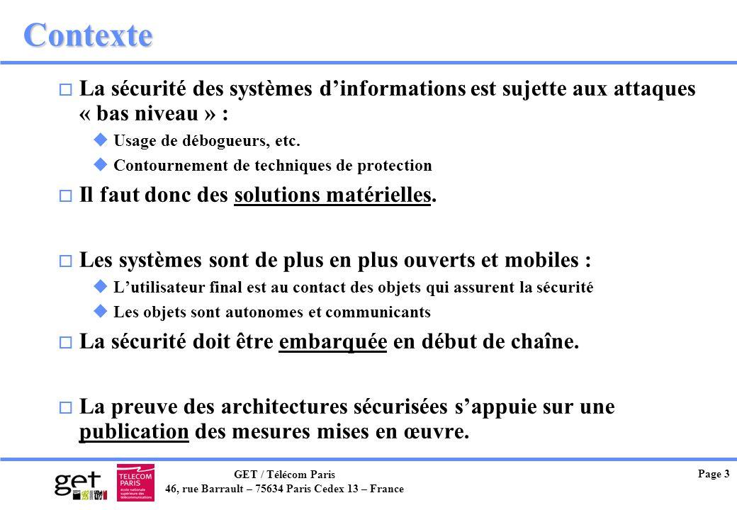 Contexte La sécurité des systèmes d'informations est sujette aux attaques « bas niveau » : Usage de débogueurs, etc.