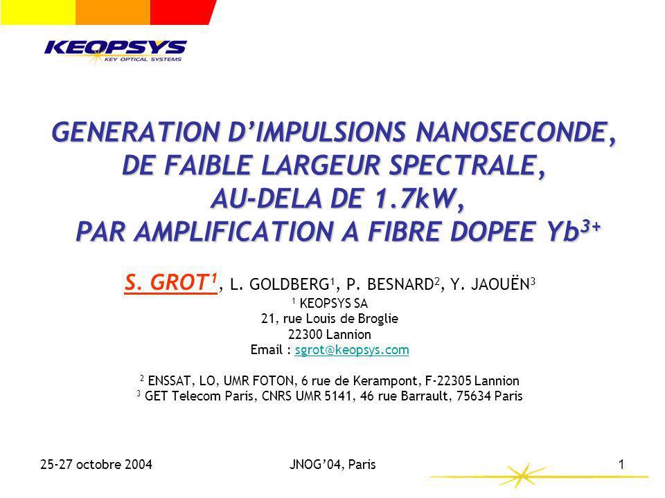 GENERATION D'IMPULSIONS NANOSECONDE, DE FAIBLE LARGEUR SPECTRALE, AU-DELA DE 1.7kW, PAR AMPLIFICATION A FIBRE DOPEE Yb3+