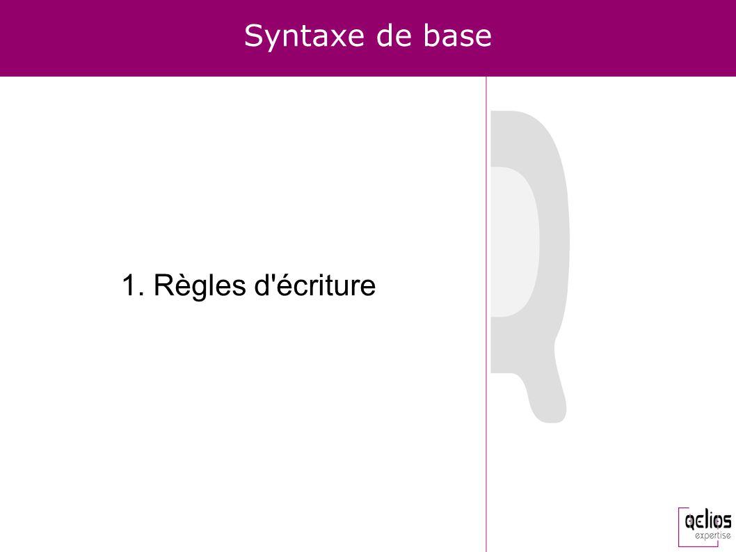 Syntaxe de base 1. Règles d écriture
