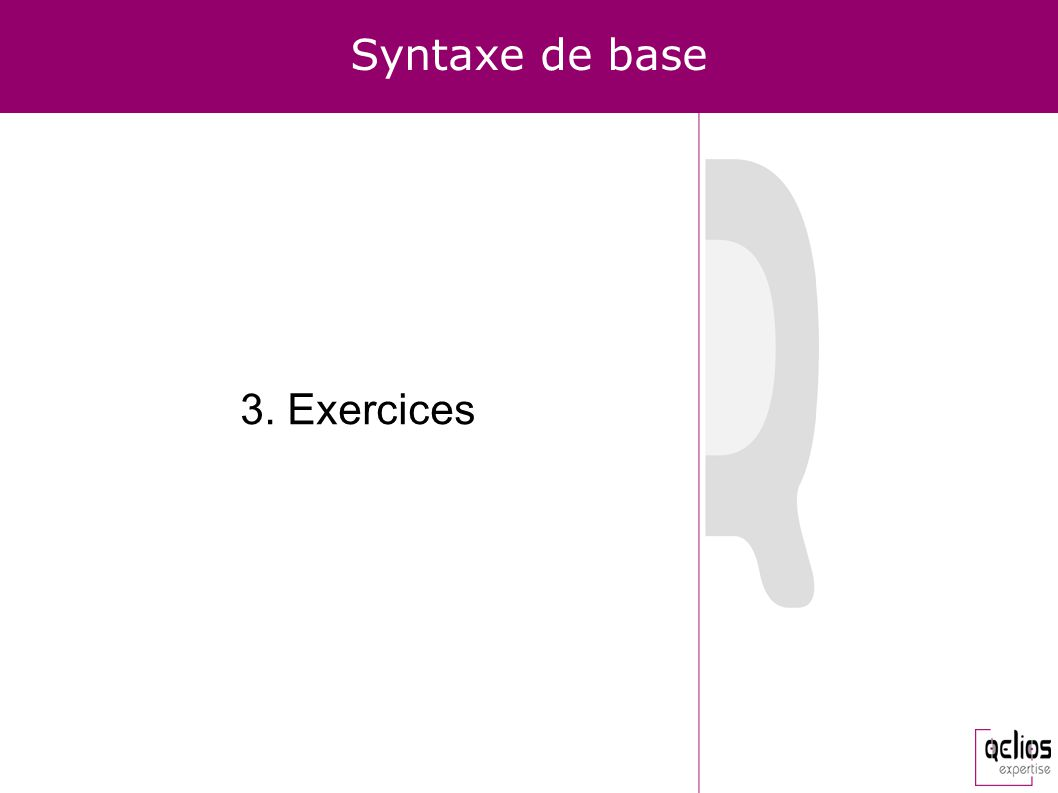 Syntaxe de base 3. Exercices
