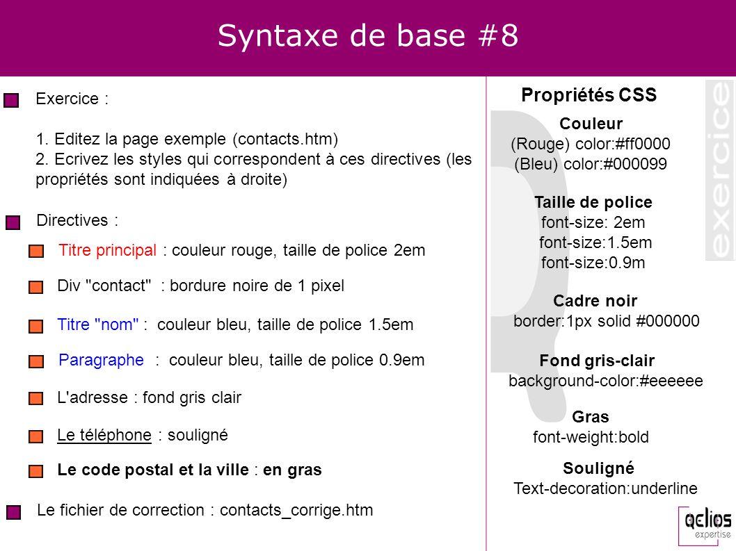 Syntaxe de base #8 Propriétés CSS Exercice :