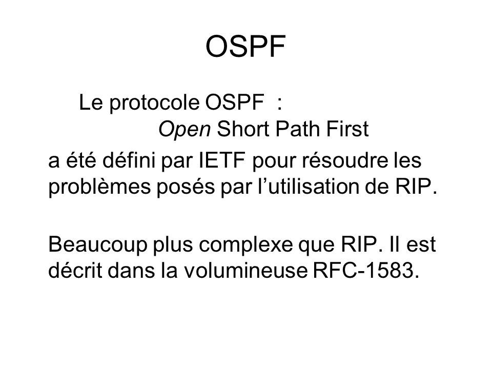 OSPF Le protocole OSPF : Open Short Path First