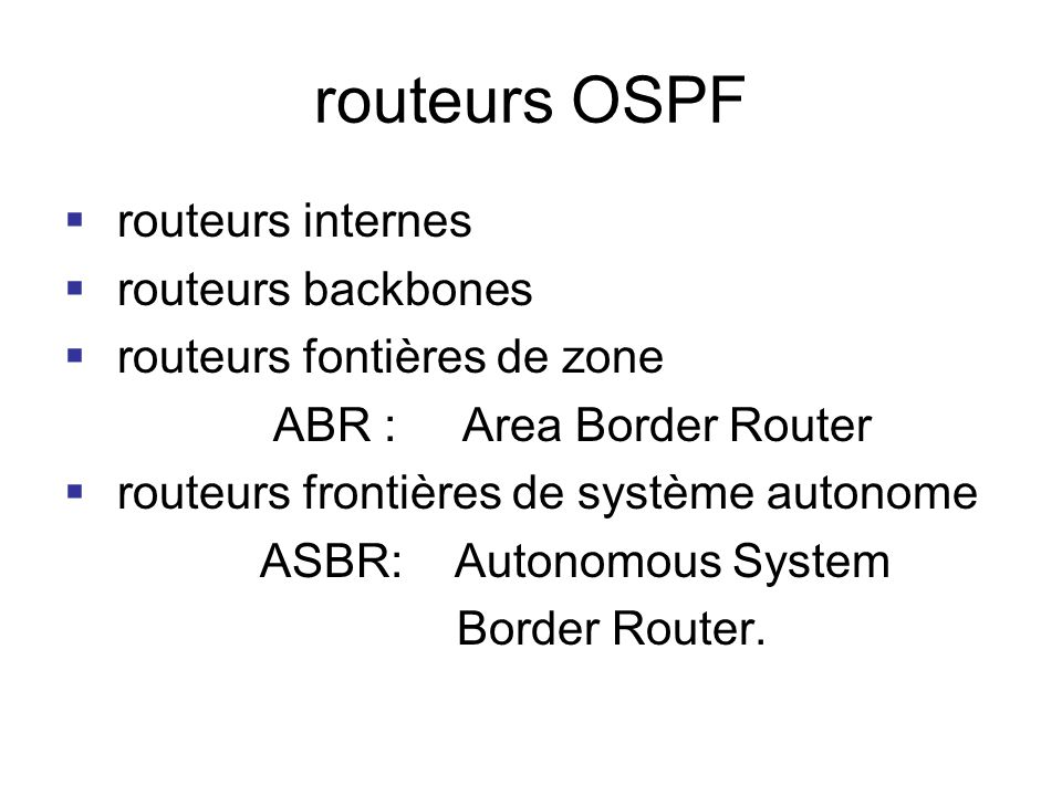 routeurs OSPF routeurs internes routeurs backbones
