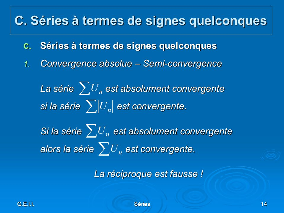 C. Séries à termes de signes quelconques