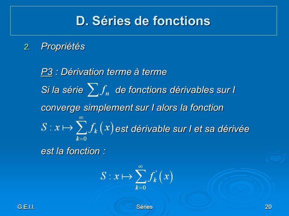 D. Séries de fonctions Propriétés P3 : Dérivation terme à terme